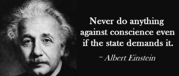 never-do-anything-against-conscience-even-if-the-state-demands-it-albert-einstein